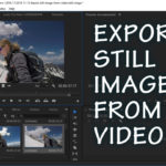4 Ways How to Export Still Image from a Video